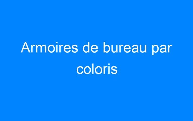 Armoires de bureau par coloris