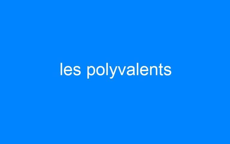 les polyvalents