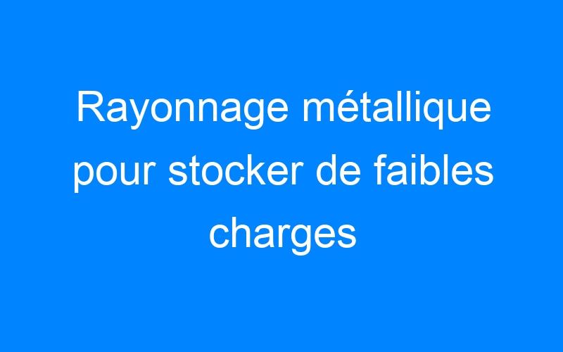Rayonnage métallique pour stocker de faibles charges
