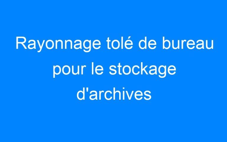 Rayonnage tolé de bureau pour le stockage d'archives
