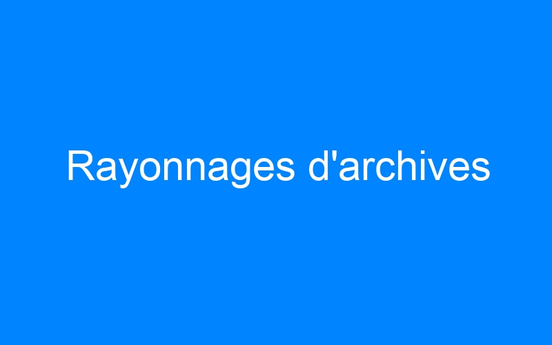Rayonnages d'archives