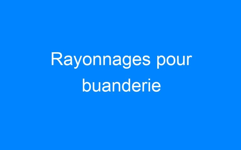 Rayonnages pour buanderie