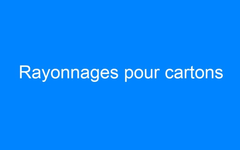 Rayonnages pour cartons