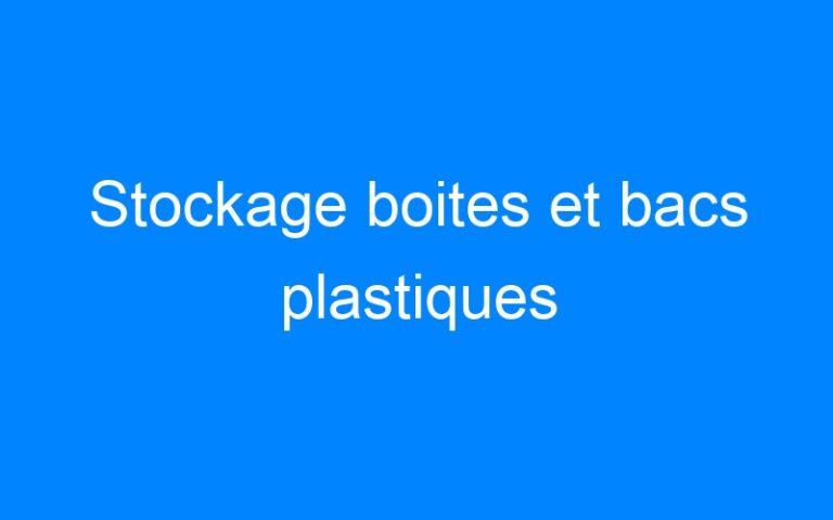 Stockage boites et bacs plastiques